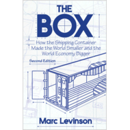The Box: How the Shipping Container Made the World Smaller and the World Economy Bigger, 2ED