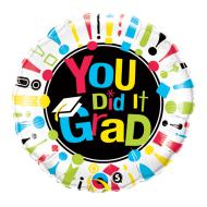 Foil Balloon - You Did it Grad - 18""