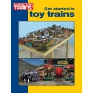 Get Started in Toy Trains (Classic Toy Trains Books)