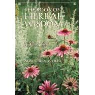 Book Of Herbal Wisdom by Mathew Wood