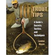 101 Trout Tips: A Guide's Secrets, Tactics, and Techniques - Softcover
