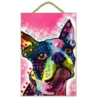Russo Sign-Boston Terrier - All you need is love and a dog