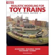108390 Realistic Modeling for Toy Trains: A Hi-rail Guide