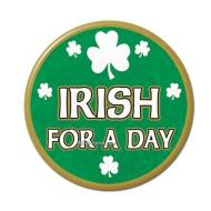 "St. Patrick's Day Button - ""Irish For A Day"""