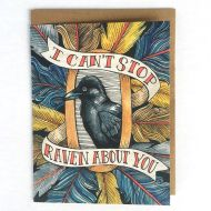 I Can't Stop Raven About You Greeting Card