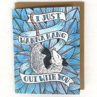 I Just Wanna Hang Out With You Greeting Card