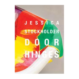 Jessica Stockholder: Door Hinges/ASSISTED