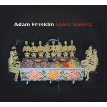 Adam Franklin - Spent Bullets (w/ download)