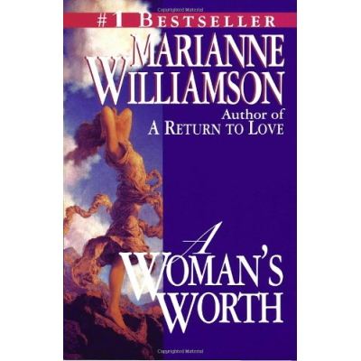 A Woman's Worth Paperback by Marianne Williamson  (Author)
