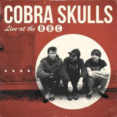 Cobra Skulls - Live At The BBC [7''] (limited to 550, indie-retail exclusive)