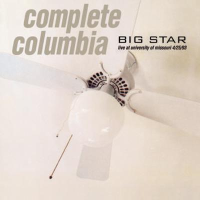 Big Star - Complete Columbia: Live At University Of Missouri 4/25/93 [2LP] (limited to 4000, indie-retail exclusive)