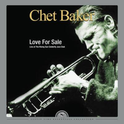 Chet Baker - Love For Sale: Live At The Rising Sun Celebrity Club [2LP] (180 Gram, gatefold, first time on vinyl, indie-retail exclusive)