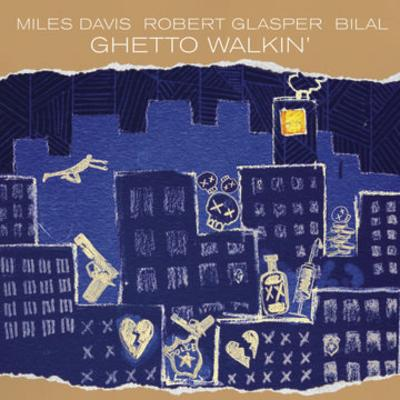 Miles Davis & Robert Glasper feat. Bilal - Ghetto Walkin' [12''] (newly produced track, includes original Miles Davis version of ''The Ghetto Walk,'' limited to 5000, indie-exclusive)