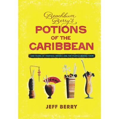 Beachbum Berry's Potions of the Caribbean-Book