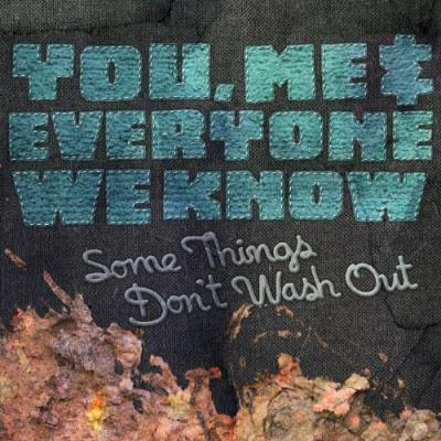 You, Me, & Everyone We Know - Some Things Don't Wash Out