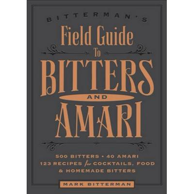 Field Guide To Bitters And Amari Book