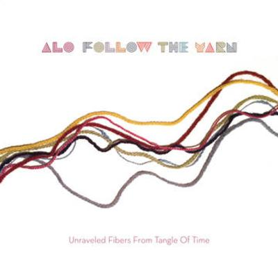 ALO - Follow The Yarn [10''] (2 studio tracks from the Tangle of Time album sessions and live track from TOT tour, download, indie-retail exclusive)