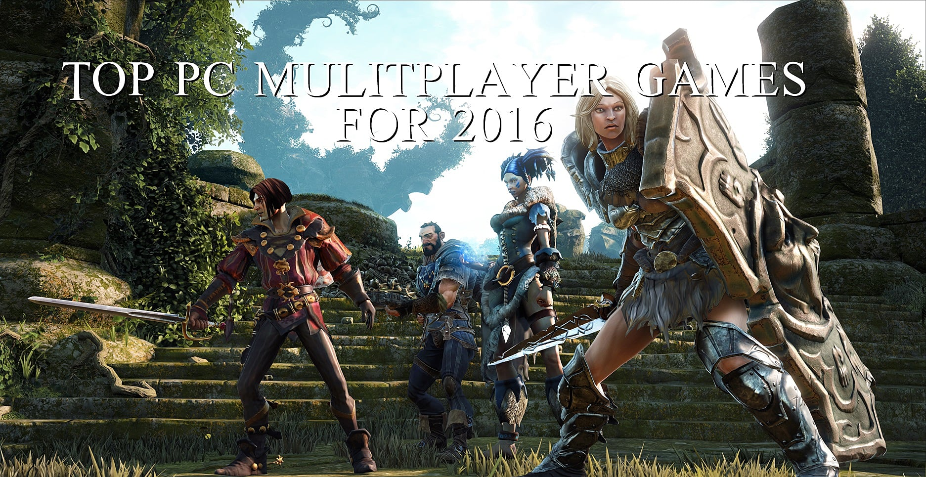 Top PC Multiplayer games for 2016 Multiplayer Games