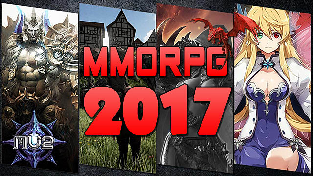 the 11 most anticipated mmorpg releases of 2017