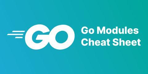 Go Modules Cheat Sheet