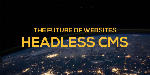 The Future of Websites: Headless CMSs