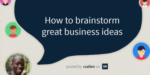 How to brainstorm great business ideas