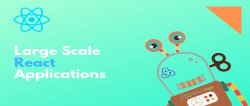 Best practices for building a large scale react application