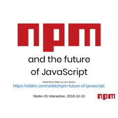 npm and the future of JavaScript