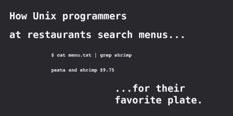 How Unix programmers at restaurants search menus for their favorite plate