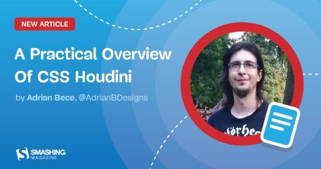 A Practical Overview Of CSS Houdini — Smashing Magazine