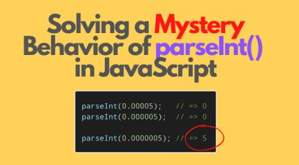 Solving a Mystery Behavior of parseInt() in JavaScript