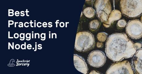 Best Practices for Logging in Node.js