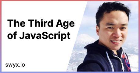 swyx Writing | The Third Age of JavaScript