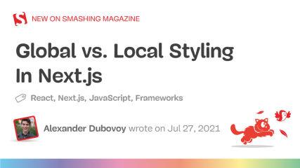 Global vs. Local Styling In Next.js — Smashing Magazine