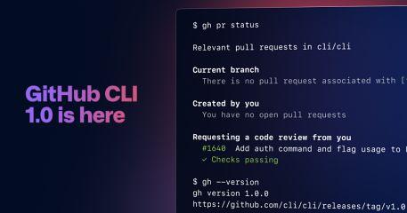 GitHub CLI 1.0 is now available - The GitHub Blog