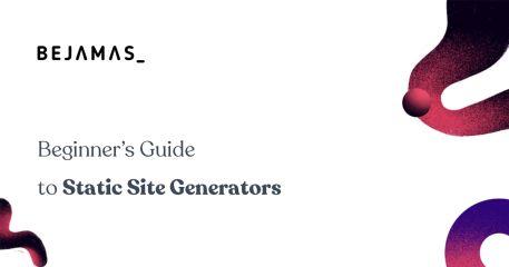 Beginner's Guide to Static Site Generators