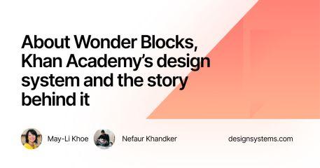 Wonder Blocks: on the creation of Khan Academy's Design System