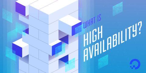 What is High Availability?   DigitalOcean