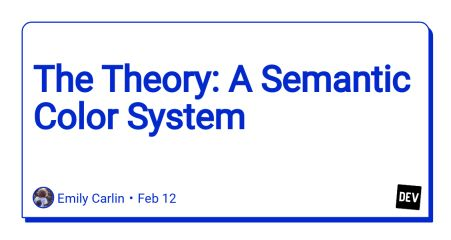 The Theory: A Semantic Color System