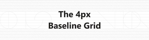 The 4px baseline grid—the present