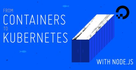 From Containers to Kubernetes with Node.js eBook | DigitalOcean