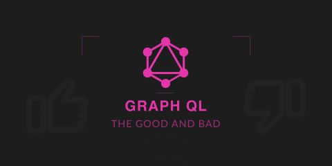 GraphQL - The good and the bad