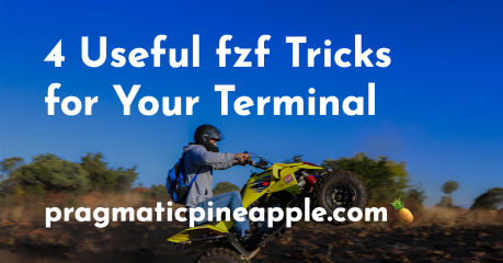 4 Useful fzf Tricks for Your Terminal