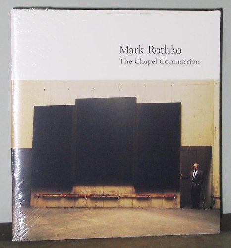 Mark Rothko: The Chapel Commission, Anfam, David; Mancusi-Ungaro, Carol; Rothko, Mark