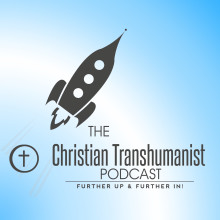 Christian transhumanist podcast tbutn1