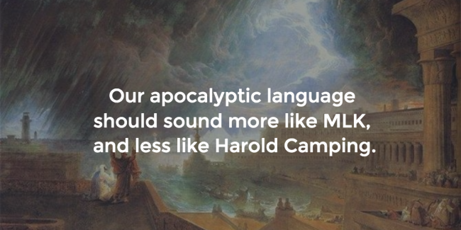 The apocalypse should sound more like Martin Luther King, and less like Harold Camping