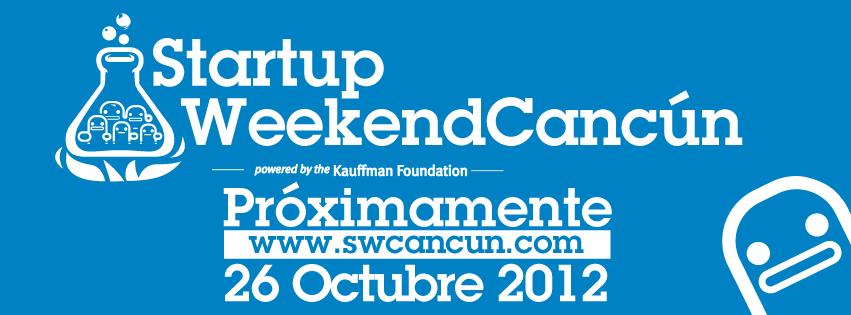 Startup Weekend Cancún del 26 al 28 de Octubre del 2012