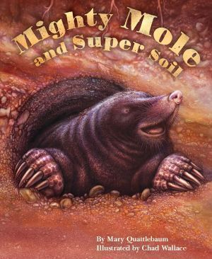 Award-Winning Children's book — Mighty Mole and Super Soil