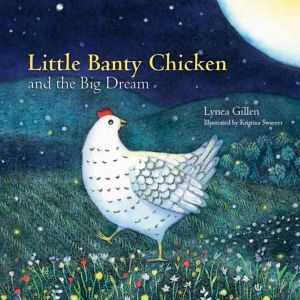 Award-Winning Children's book — Little Banty Chicken and the Big Dream