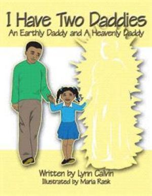 Award-Winning Children's book — I Have Two Daddies: An Earthly Daddy And A Heavenly Daddy
